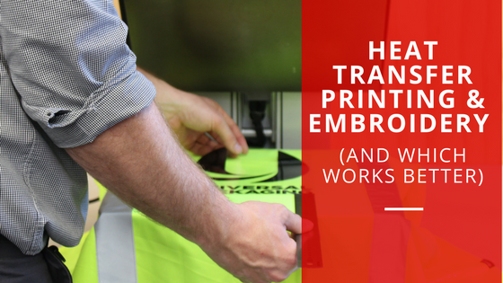 Heat Transfer Printing & Embroidery (& which works better)